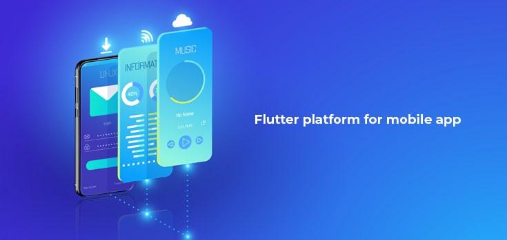 flutter platform for building mobile app