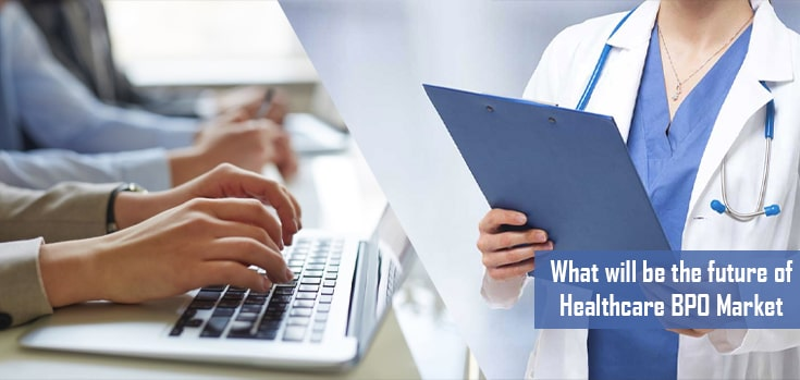 What Will Be the Future of Healthcare BPO Market?