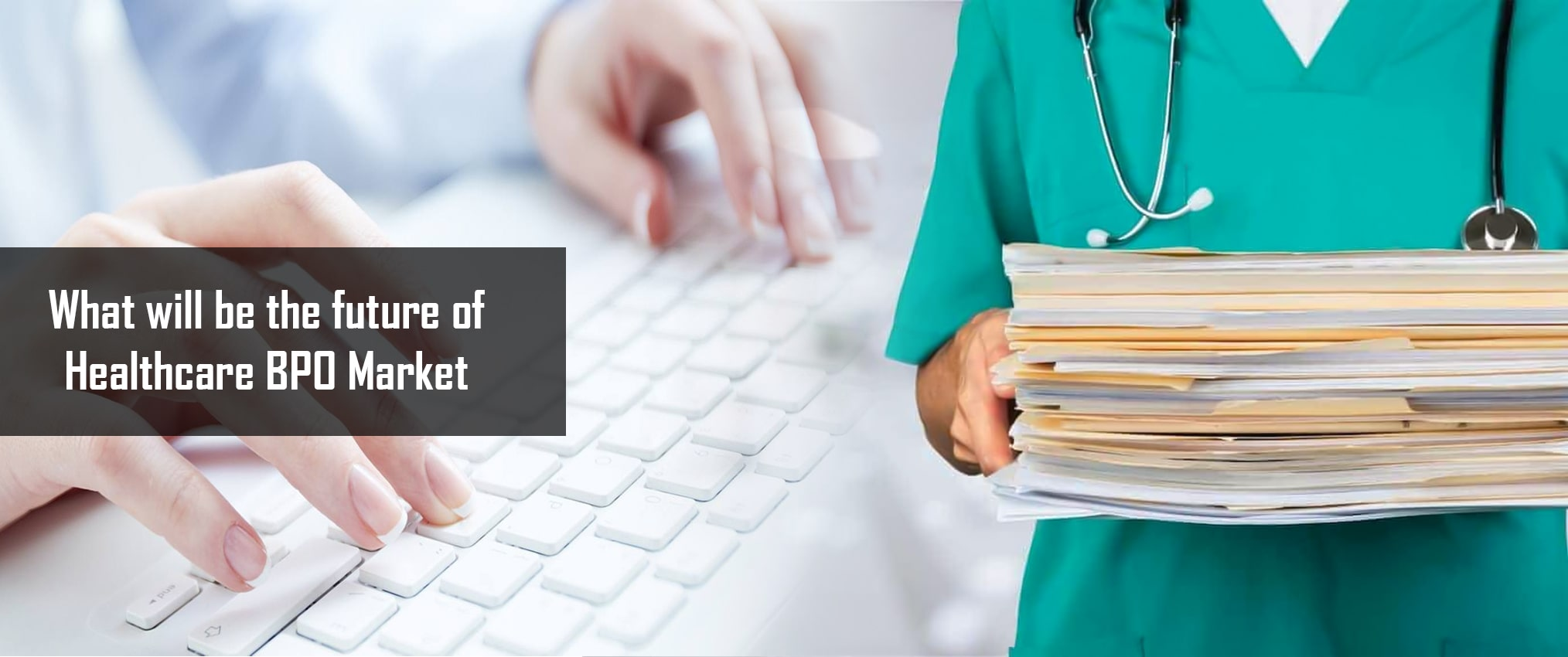 what will be the future of healthcare bpo market
