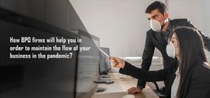 how bpo firms will help you to maintain your business